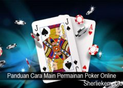 Panduan Cara Main Permainan Poker Online