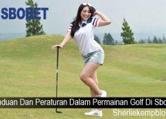 Panduan Dan Peraturan Dalam Permainan Golf Di Sbobet