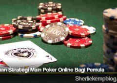 Panduan Strategi Main Poker Online Bagi Pemula