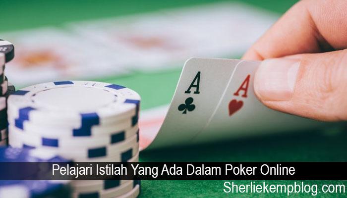 Pelajari Istilah Yang Ada Dalam Poker Online