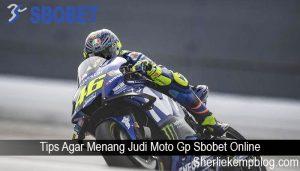 Tips Agar Menang Judi Moto Gp Sbobet Online