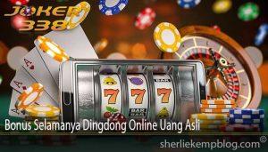 Bonus Selamanya Dingdong Online Uang Asli