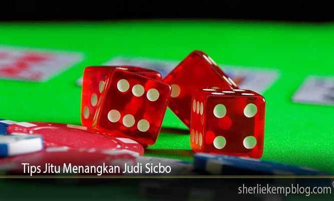 Tips Jitu Menangkan Judi Sicbo