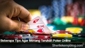 Beberapa Tips Agar Menang Taruhan Poker Online