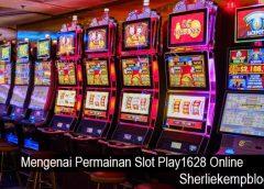 Mengenai Permainan Slot Play1628 Online