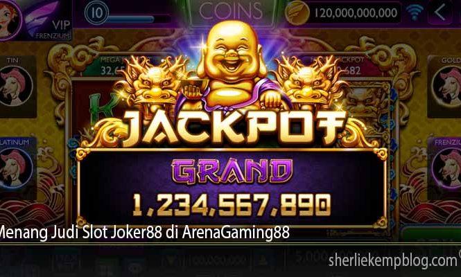 Menang Judi Slot Joker88 di ArenaGaming88